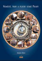 Náměstí, trhy a plácky staré Prahy