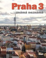 Praha 3 známá neznámá