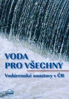 Voda pro všechny - Vodárenské soustavy v ČR