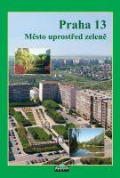 Praha 13 – Město uprostřed zeleně